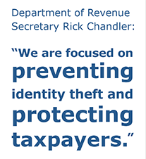 Department of Revenue Secretary Rick Chandler: We are focused on preventing identity theft and protecting taxpayers.