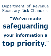 Department of Revenue Secretary Rick Chandler: We've made safeguarding your information a top priority.
