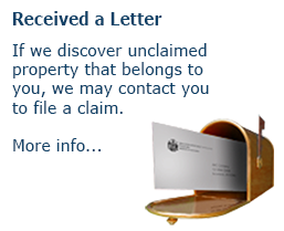 Received a letter? If we discover unclaimed property that belongs to you that is valued more than $2000, we will contact you to file a claim. More info...